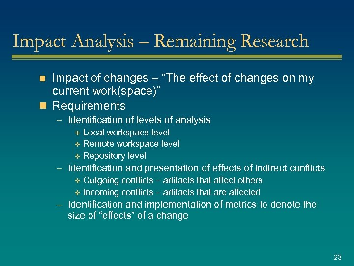 """Impact Analysis – Remaining Research Impact of changes – """"The effect of changes on"""