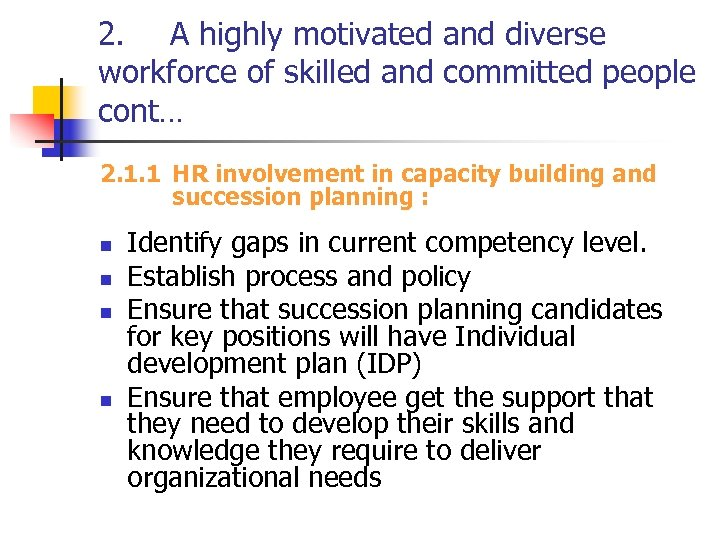 2. A highly motivated and diverse workforce of skilled and committed people cont… 2.