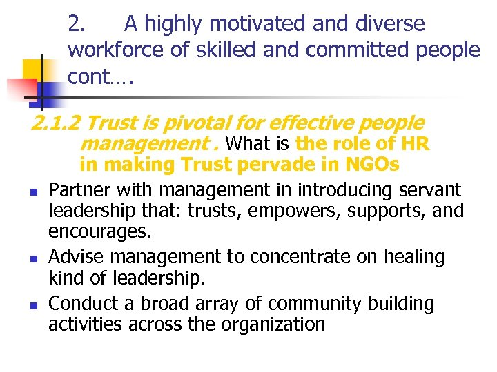 2. A highly motivated and diverse workforce of skilled and committed people cont…. 2.