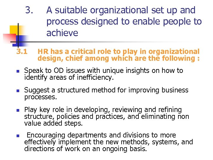 3. 3. 1 A suitable organizational set up and process designed to enable people
