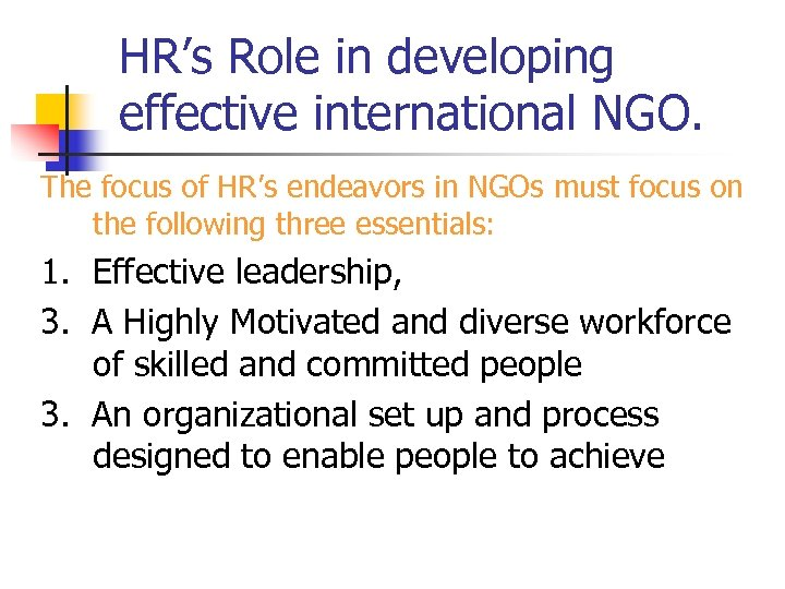 HR's Role in developing effective international NGO. The focus of HR's endeavors in NGOs