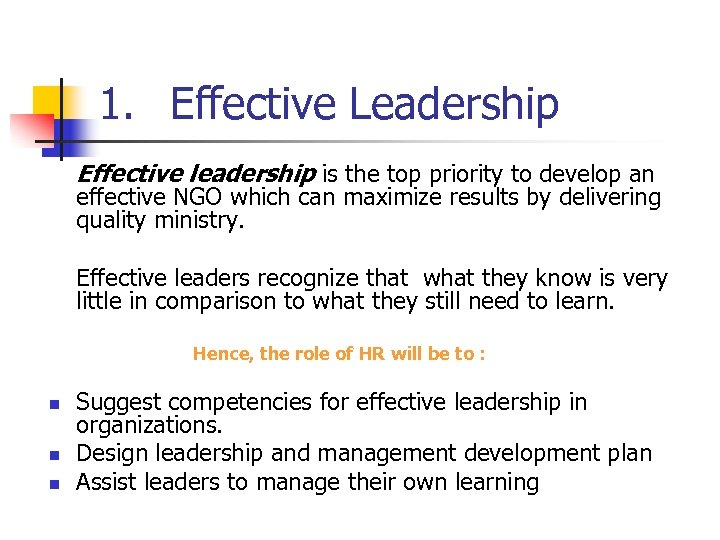 1. Effective Leadership Effective leadership is the top priority to develop an effective NGO