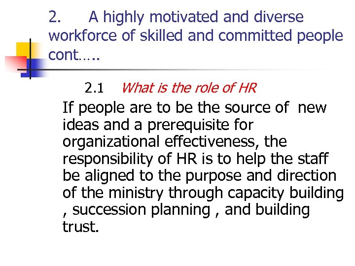 2. A highly motivated and diverse workforce of skilled and committed people cont…. .