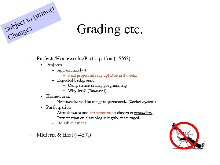 ) nor mi to ( ject s Sub nge Cha Grading etc. – Projects/Homeworks/Participation
