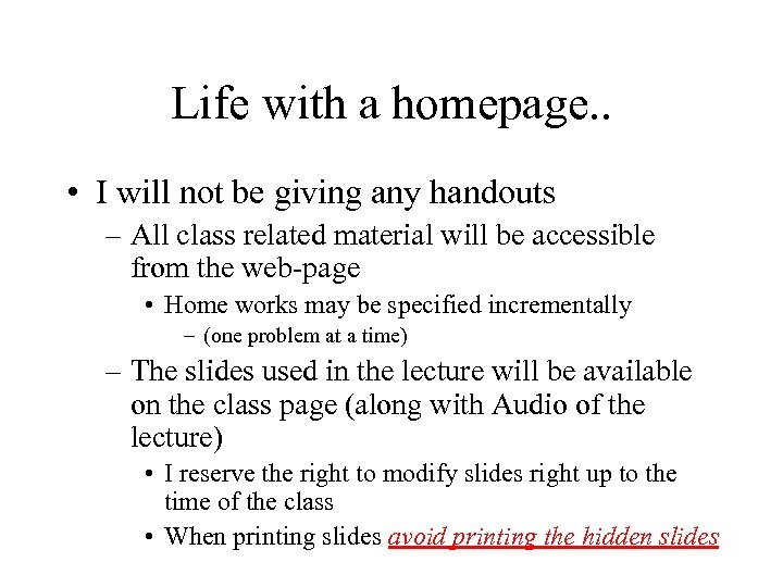 Life with a homepage. . • I will not be giving any handouts –