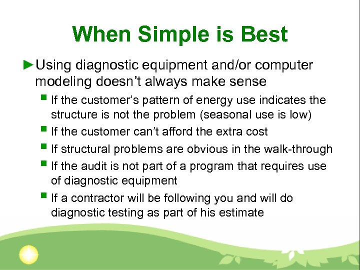 When Simple is Best ►Using diagnostic equipment and/or computer modeling doesn't always make sense
