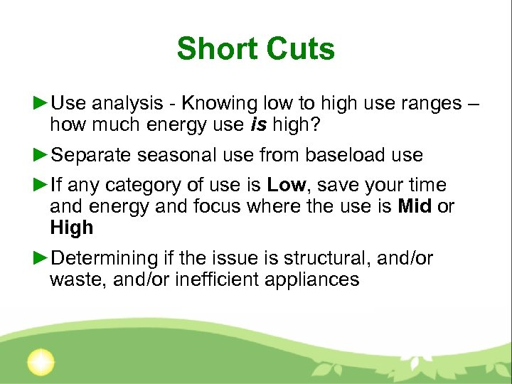 Short Cuts ►Use analysis - Knowing low to high use ranges – how much