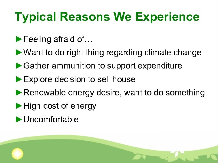 Typical Reasons We Experience ►Feeling afraid of… ►Want to do right thing regarding climate