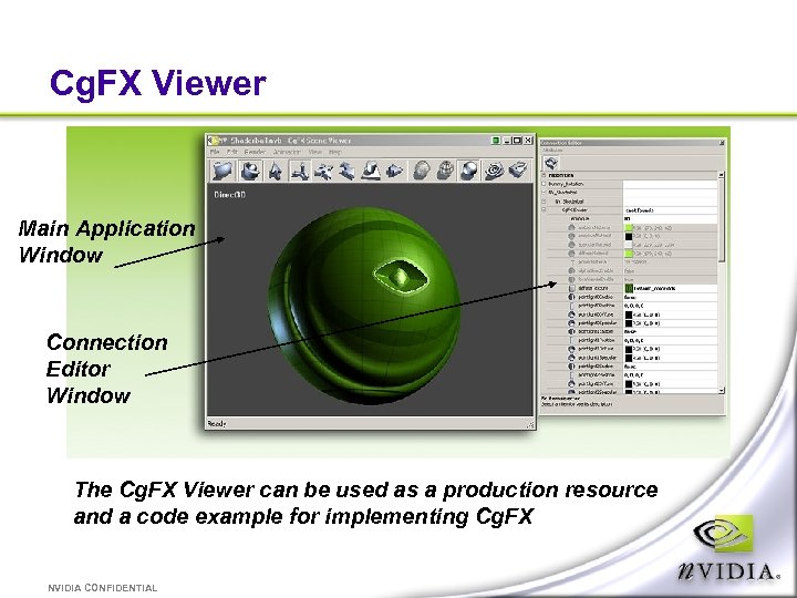Cg. FX Viewer Main Application Window Connection Editor Window The Cg. FX Viewer can