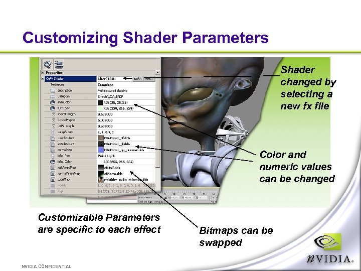 Customizing Shader Parameters Shader changed by selecting a new fx file Color and numeric
