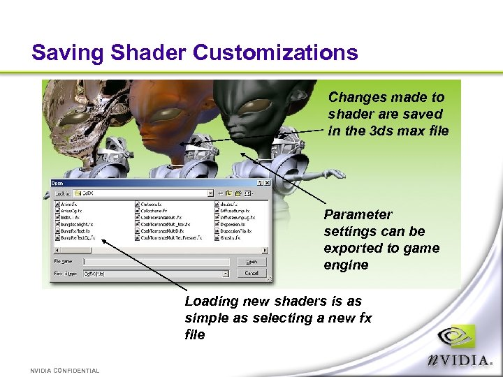 Saving Shader Customizations Changes made to shader are saved in the 3 ds max