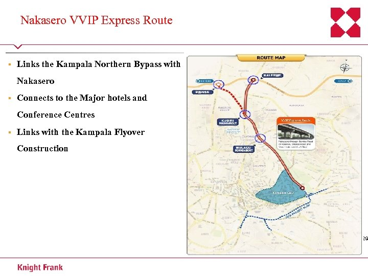 Nakasero VVIP Express Route § Links the Kampala Northern Bypass with Nakasero § Connects