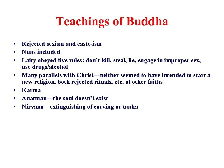 Teachings of Buddha • Rejected sexism and caste-ism • Nuns included • Laity obeyed