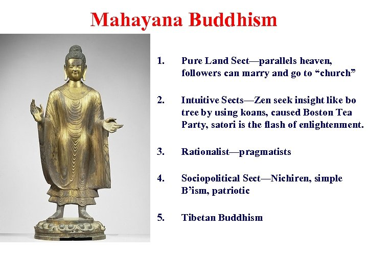 """Mahayana Buddhism 1. Pure Land Sect—parallels heaven, followers can marry and go to """"church"""""""
