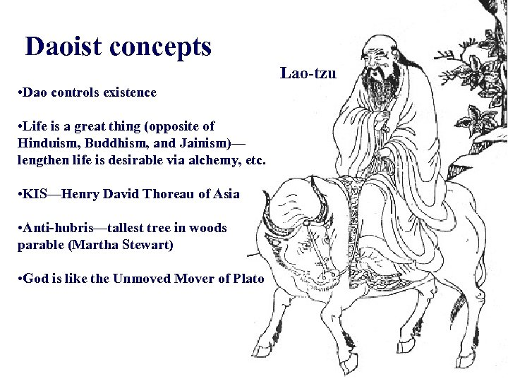 Daoist concepts Lao-tzu • Dao controls existence • Life is a great thing (opposite