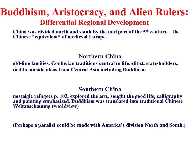 Buddhism, Aristocracy, and Alien Rulers: Differential Regional Development China was divided north and south