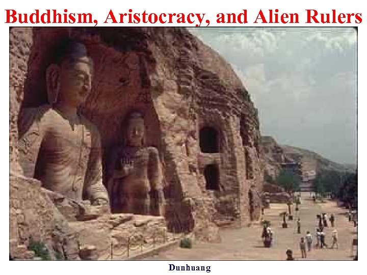 Buddhism, Aristocracy, and Alien Rulers Dunhuang