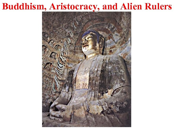 Buddhism, Aristocracy, and Alien Rulers