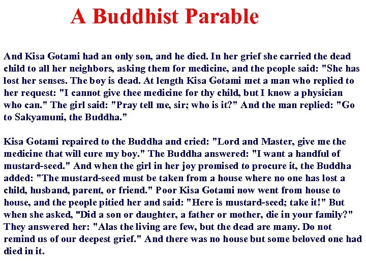 A Buddhist Parable And Kisa Gotami had an only son, and he died. In