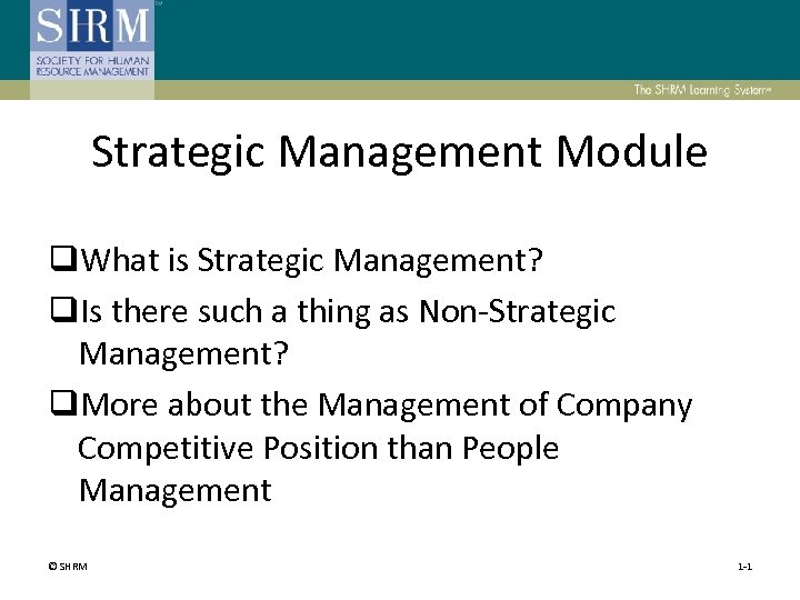 Strategic Management Module q. What is Strategic Management? q. Is there such a thing