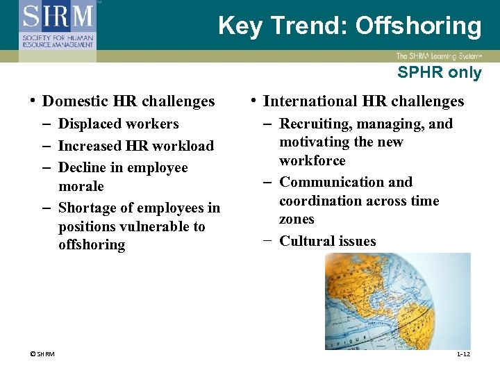 Key Trend: Offshoring SPHR only • Domestic HR challenges – Displaced workers – Increased