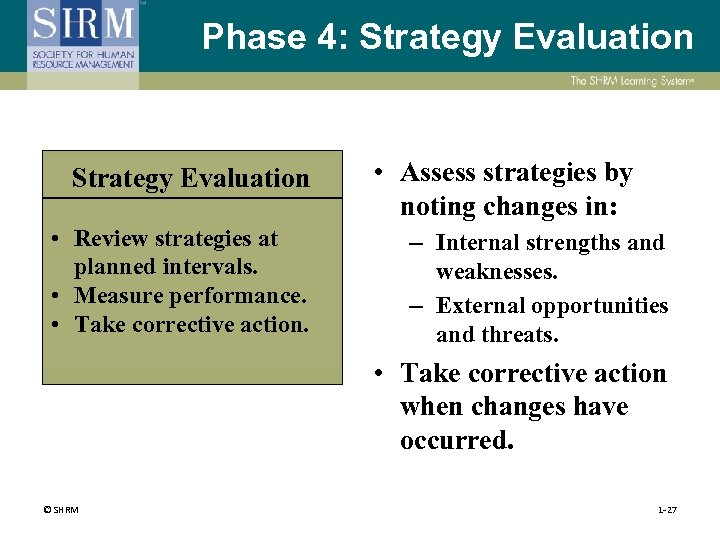 Phase 4: Strategy Evaluation • Review strategies at planned intervals. • Measure performance. •
