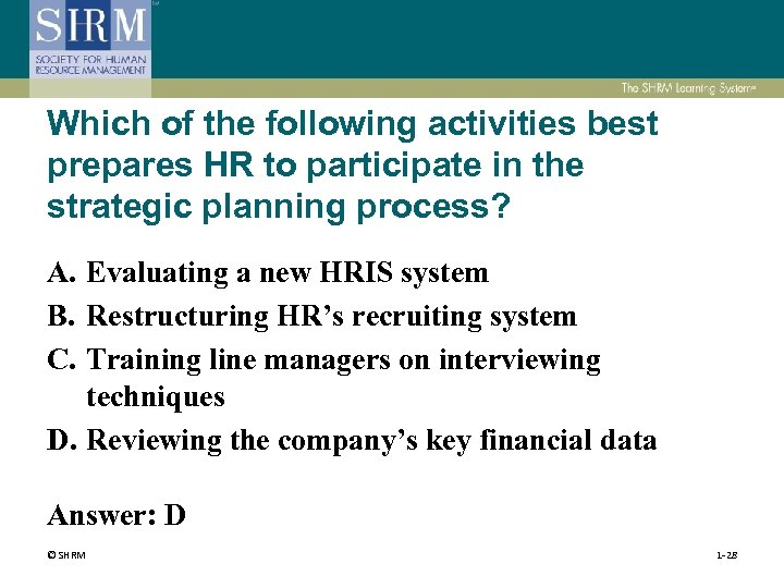 Which of the following activities best prepares HR to participate in the strategic planning