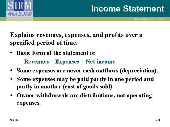 Income Statement Explains revenues, expenses, and profits over a specified period of time. •
