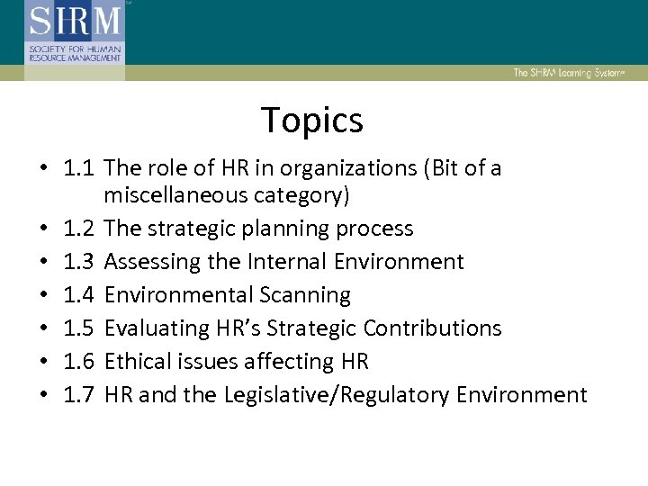 Topics • 1. 1 The role of HR in organizations (Bit of a miscellaneous