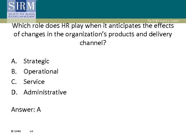 Which role does HR play when it anticipates the effects of changes in the