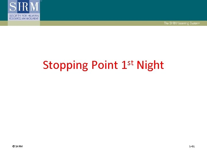 Stopping Point © SHRM st 1 Night 1 -61
