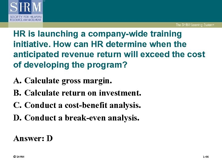 HR is launching a company-wide training initiative. How can HR determine when the anticipated