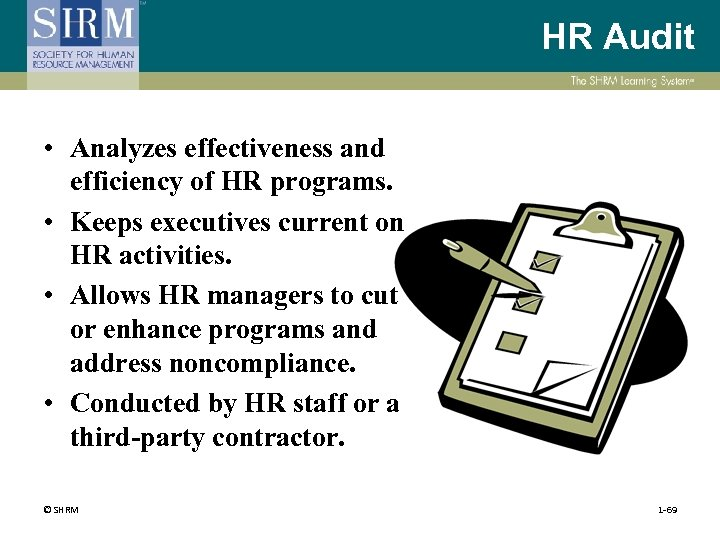 HR Audit • Analyzes effectiveness and efficiency of HR programs. • Keeps executives current