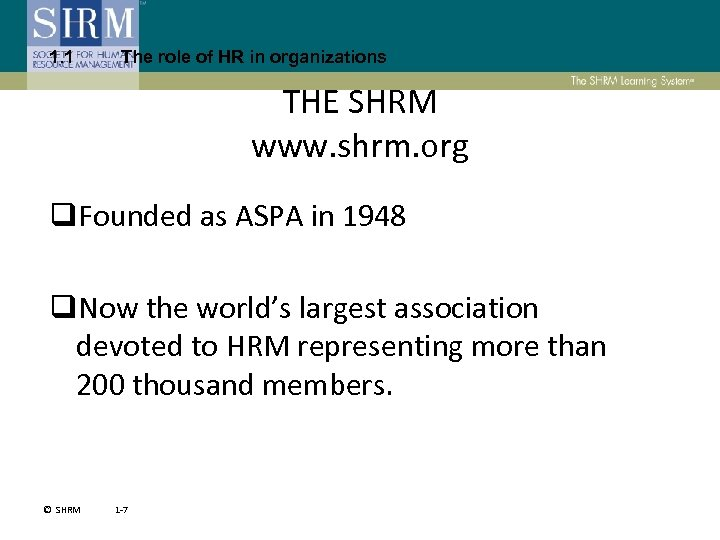 1. 1 The role of HR in organizations THE SHRM www. shrm. org q.