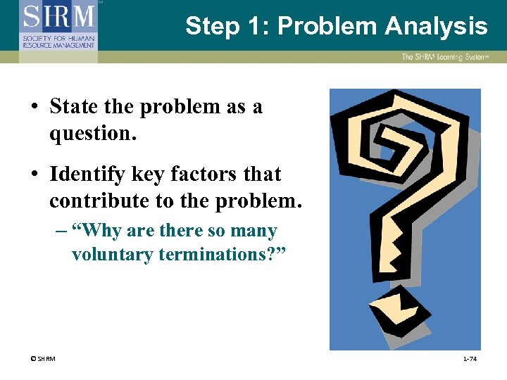 Step 1: Problem Analysis • State the problem as a question. • Identify key