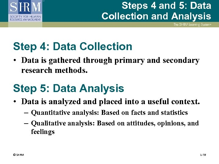 Steps 4 and 5: Data Collection and Analysis Step 4: Data Collection • Data