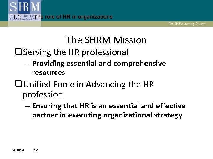 1. 1 The role of HR in organizations The SHRM Mission q. Serving the