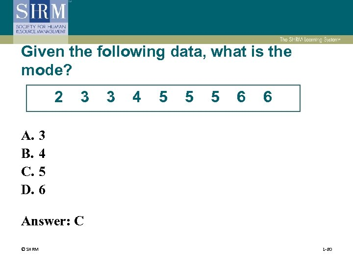 Given the following data, what is the mode? 2 A. B. C. D. 3