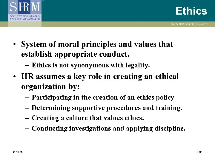Ethics • System of moral principles and values that establish appropriate conduct. – Ethics