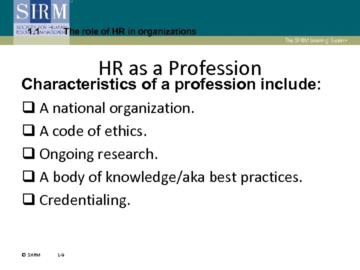 1. 1 The role of HR in organizations HR as a Profession Characteristics of