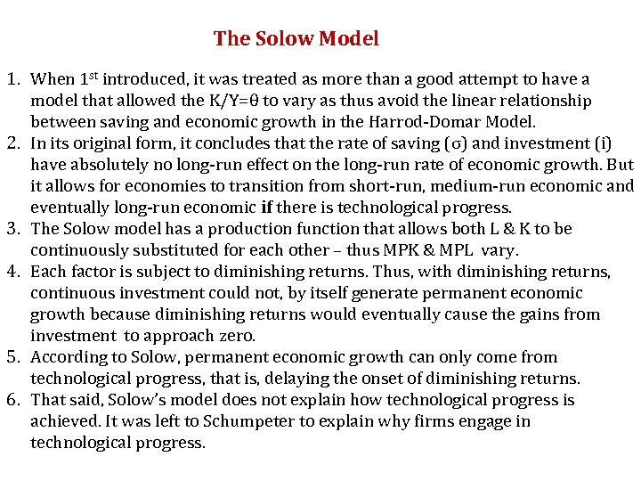 The Solow Model 1. When 1 st introduced, it was treated as more than