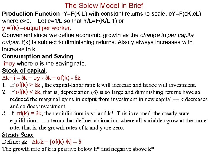 The Solow Model in Brief Production Function: Y=F(K, L) with constant returns to scale:
