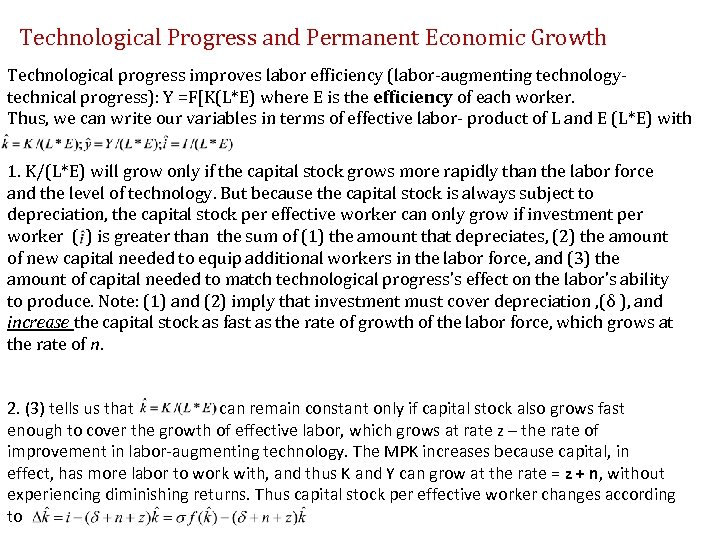 Technological Progress and Permanent Economic Growth Technological progress improves labor efficiency (labor-augmenting technologytechnical progress):