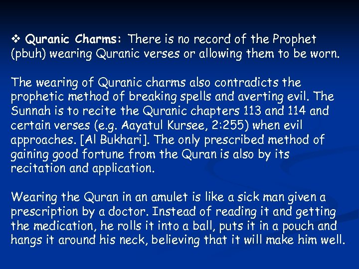 v Quranic Charms: There is no record of the Prophet (pbuh) wearing Quranic verses