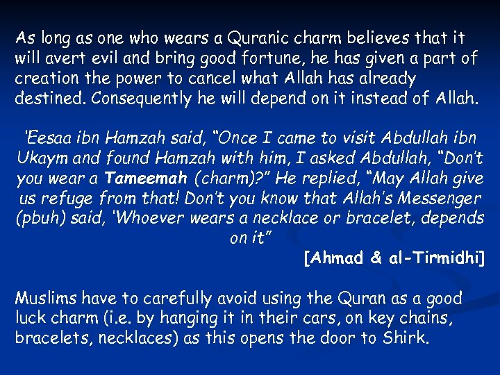 As long as one who wears a Quranic charm believes that it will avert