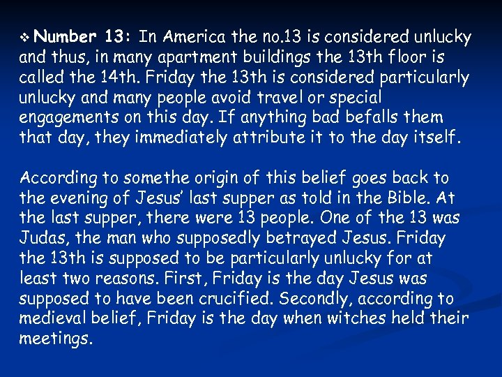 v Number 13: In America the no. 13 is considered unlucky and thus, in