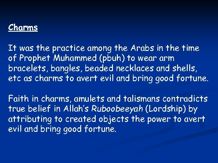 Charms It was the practice among the Arabs in the time of Prophet Muhammed