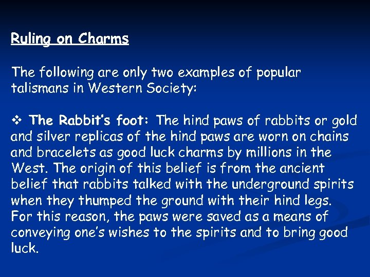 Ruling on Charms The following are only two examples of popular talismans in Western