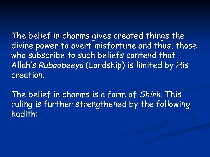 The belief in charms gives created things the divine power to avert misfortune and