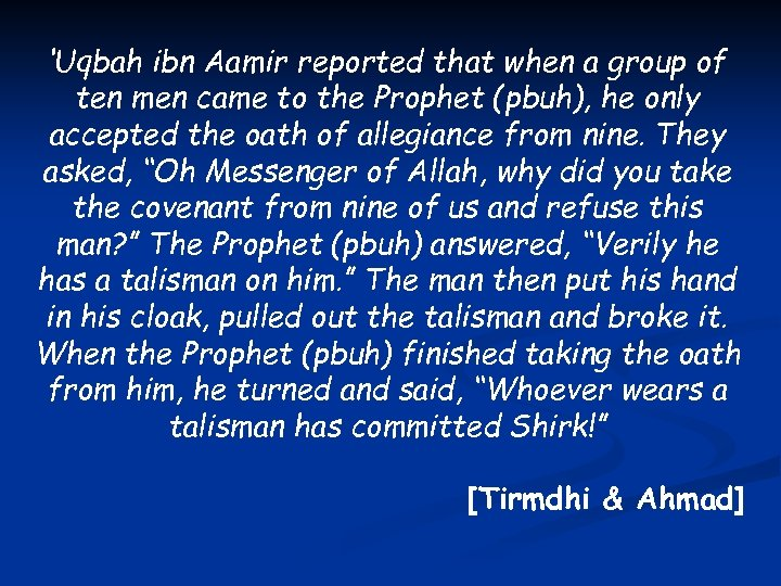 'Uqbah ibn Aamir reported that when a group of ten men came to the